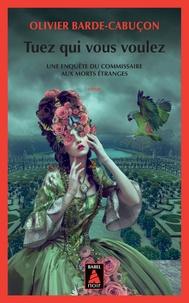 Ebooks manuels à télécharger Tuez qui vous voulez ePub (French Edition) 9782330058708 par Olivier Barde-Cabuçon