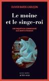 Olivier Barde-Cabuçon - Une enquête du commissaire aux morts étranges  : Le moine et le singe-roi.