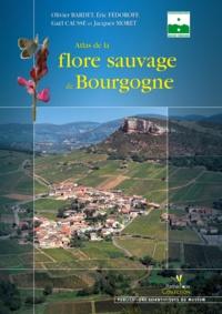 Olivier Bardet et Eric Fedoroff - Atlas de la flore sauvage de Bourgogne.