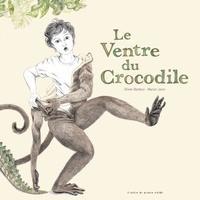 Olivier Bardoul et Marion Janin - Le ventre du crocodile.