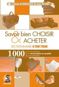 Olivier Barellier et Inès Peyret - Dictionnaire à tout faire du savoir bien - Dictionnaire à tout faire.