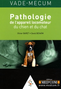 Olivier Baret et David Benaïm - Vade-mecum de pathologie de l'appareil locomoteur du chien et du chat.