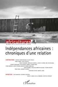 Olivier Barlet - Africultures N° 83 : Indépendances africaines: chroniques d'une relation.