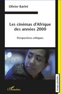 Olivier Barlet - Les cinémas d'Afrique des années 2000 - Perspectives critiques.