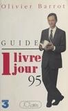 Olivier Barrot - 1 livre 1 jour 95 - Le guide.