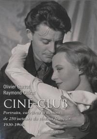 Olivier Barrot et Raymond Chirat - Ciné-club - Portraits, carrières et destins de 250 acteurs du cinéma français (1930-1960).