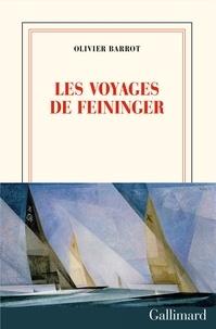 Olivier Barrot - Les voyages de Feininger.