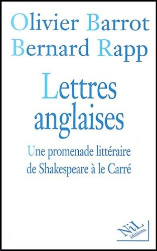 Olivier Barrot et Bernard Rapp - Lettres anglaises - Une promenade littéraire de Shakespeare à le Carré.
