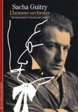 Olivier Barrot et Raymond Chirat - Sacha Guitry - L'homme-orchestre.