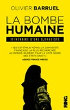 Olivier Barruel - La bombe humaine - Itinéraire d'une djihadiste.