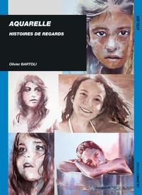 Olivier Bartoli - Aquarelle - Histoires de regards.