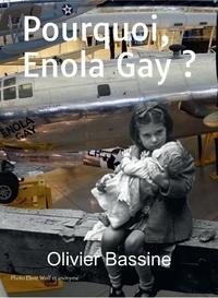 Téléchargez des livres électroniques pour mobile Pourquoi, Enola Gay ? (Litterature Francaise)
