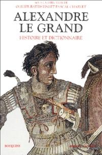 Olivier Battistini - Alexandre le Grand - Histoire et dictionnaire.