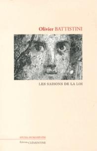 Olivier Battistini - Les saisons de la loi.