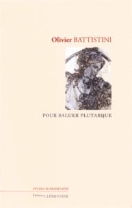 Olivier Battistini - Pour saluer Plutarque.