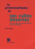 Olivier Bauer - Le protestantisme et ses cultes désertés - Lettres à Maurice qui rêve quand même d'y participer.
