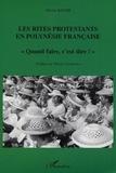 """Olivier Bauer - Les rites protestants en Polynésie française - """"Quand faire, c'est dire !""""."""