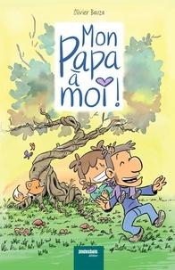 Olivier Bauza - Mon papa à moi !.