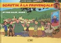 Olivier Bauza et D Balloon - Scrutin à la provençale Tome 1 : Je vous salue, mairies !.