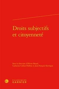 Olivier Beaud et Catherine Colliot-Thélène - Droits subjectifs et citoyenneté.