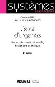 Olivier Beaud et Cécile Guérin-Bargues - L'état d'urgence - Une étude constitutionnelle, historique et critique.