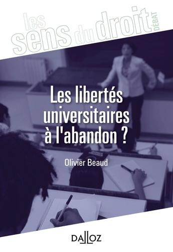 Olivier Beaud - Les libertés universitaires à l'abandon ? - Pour une reconnaissance pleine et entière de la liberté académique.