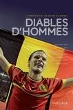 Olivier Beaujean et Frédéric Renson - Diables d'Hommes - L'épopée belge en coupe du monde.