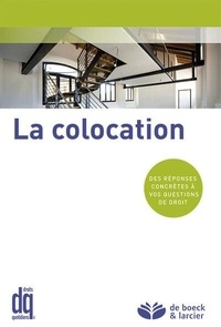 Olivier Beaujean et Florence Cols - La colocation - Des réponses concrètes à vos questions de droit.