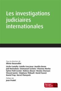 Olivier Beauvallet - Les investigations judiciaires internationales.