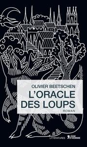 Olivier Beetschen - L'oracle des loups.