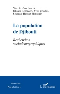 Olivier Belbéoch et Yves Charbit - La population de Djibouti - Recherches sociodémographiques.