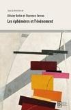 Olivier Belin et Florence Ferran - Les éphémères et l'événement.
