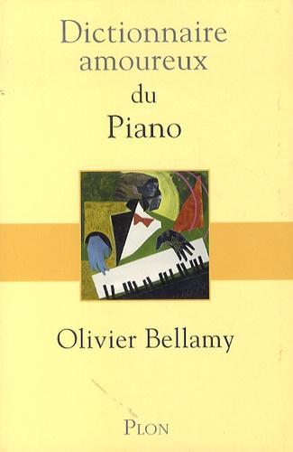 Olivier Bellamy - Dictionnaire amoureux du piano.