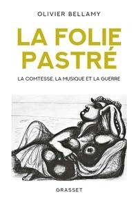 Olivier Bellamy - La folie Pastré.