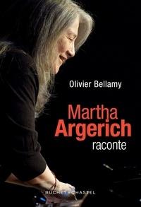 Olivier Bellamy - Martha Argerich raconte.