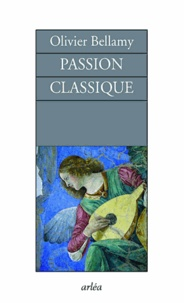 Olivier Bellamy - Passion classique.