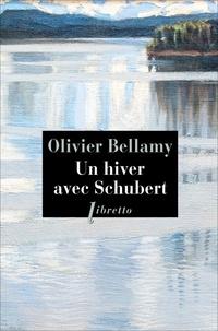 Olivier Bellamy - Un hiver avec Schubert.