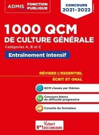 Olivier Bellégo et René Guimet - 1000 QCM de culture générale - Entraînement intensif Catégories A, B et C.