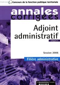 Olivier Bellégo - Adjoint administratif : catégorie C, le concours 2006 et l'examen 2007.