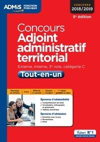 Olivier Bellégo - Concours adjoint administratif territorial - Externe, interne, 3e voie, catégorie C. Tout-en-un.