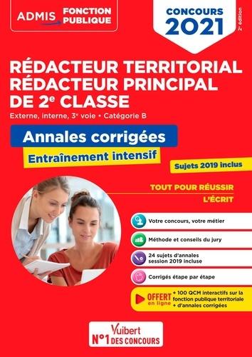 Concours Rédacteur territorial, Rédacteur principal externe, interne, 3e voie, catégorie B. Annales corrigées, entraînement intensif  Edition 2021