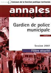 Olivier Bellégo - Gardien de police municipale, catégorie C, filière sécurité - Annales corrigées.