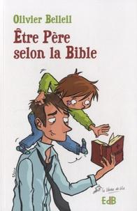 Olivier Belleil - Etre père selon la Bible.