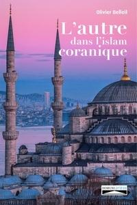 Olivier Belleil - L'autre dans l'islam coranique.