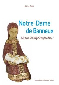 """Olivier Belleil - Notre-Dame de Banneux - """"Je suis la Vierge des pauvres !""""."""
