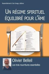 Olivier Belleil - Un régime alimentaire équilibré pour l'âme.
