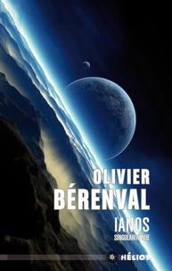 Olivier Bérenval - Ianos - Singularité nue.