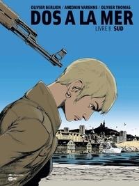 Olivier Berlion et Antonin Varenne - Dos à la mer Tome 2 : Sud.
