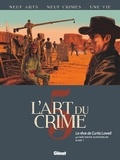 Olivier Berlion et Marc Omeyer - L'art du crime Tome 5 : Le rêve de Curtis Lowell.