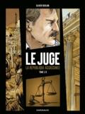 Olivier Berlion - Le Juge - La République assassinée Tome 1 : Chicago-sur-Rhône.